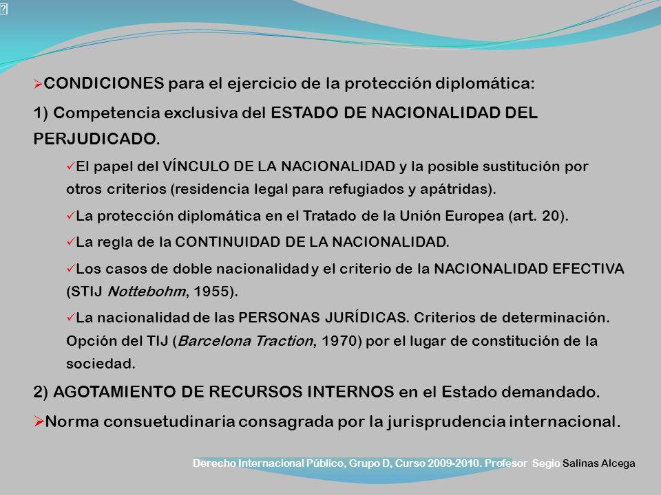 1) Competencia exclusiva del ESTADO DE NACIONALIDAD DEL PERJUDICADO.