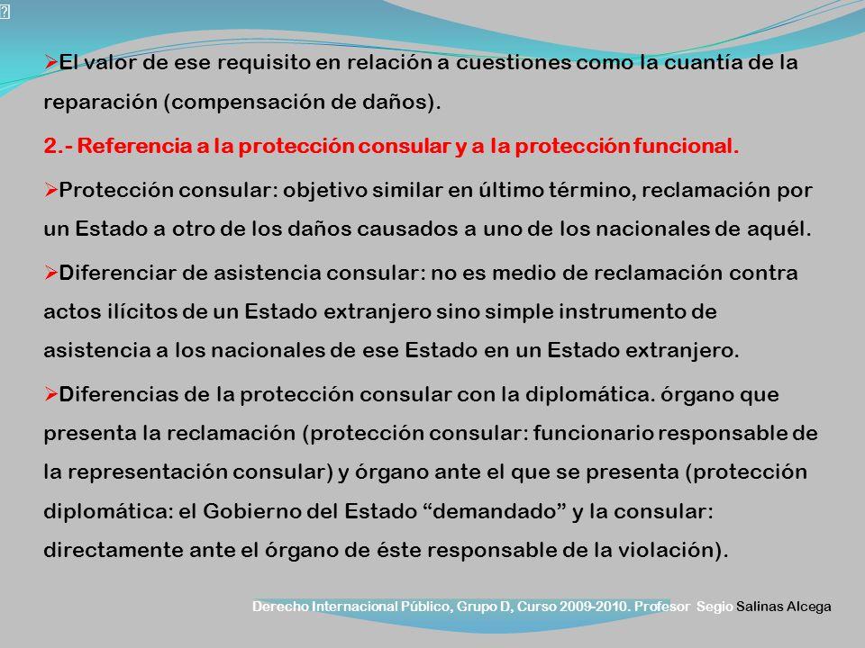 El valor de ese requisito en relación a cuestiones como la cuantía de la reparación (compensación de daños).