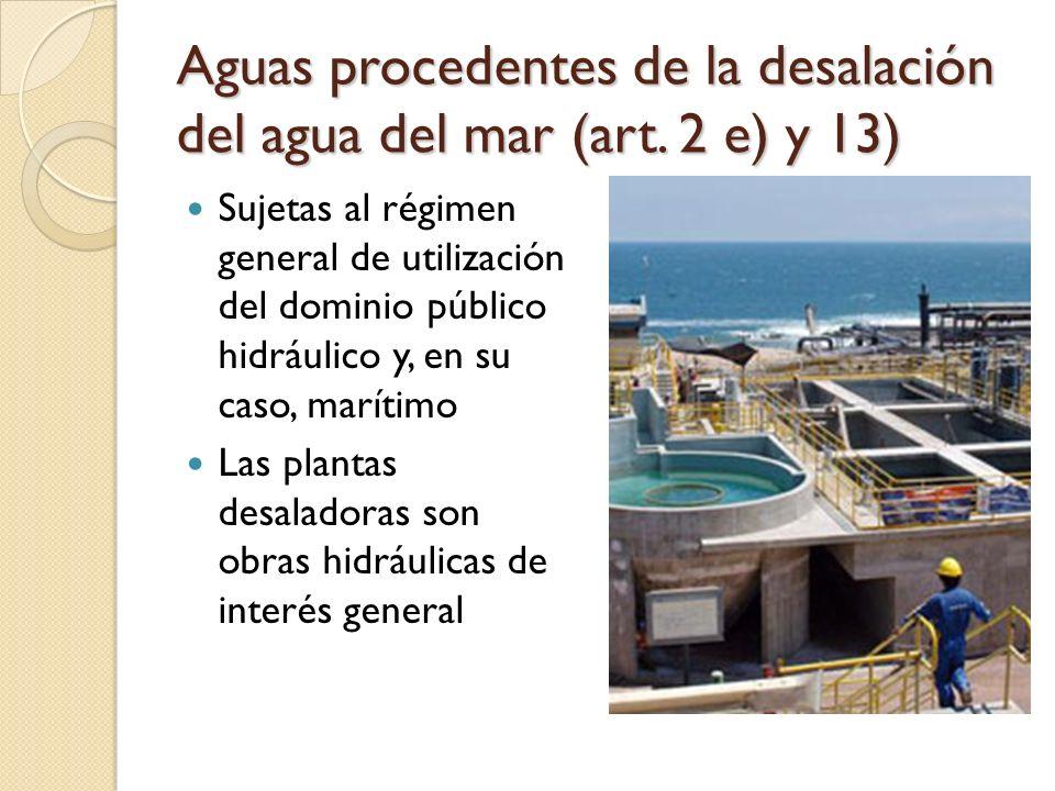 Aguas procedentes de la desalación del agua del mar (art. 2 e) y 13)