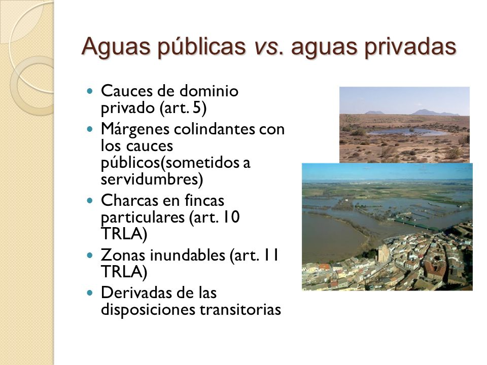 Aguas públicas vs. aguas privadas