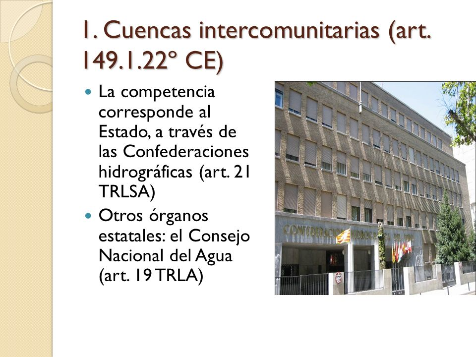 1. Cuencas intercomunitarias (art. 149.1.22º CE)