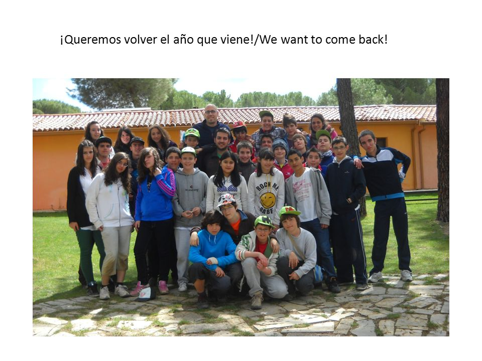 ¡Queremos volver el año que viene!/We want to come back!