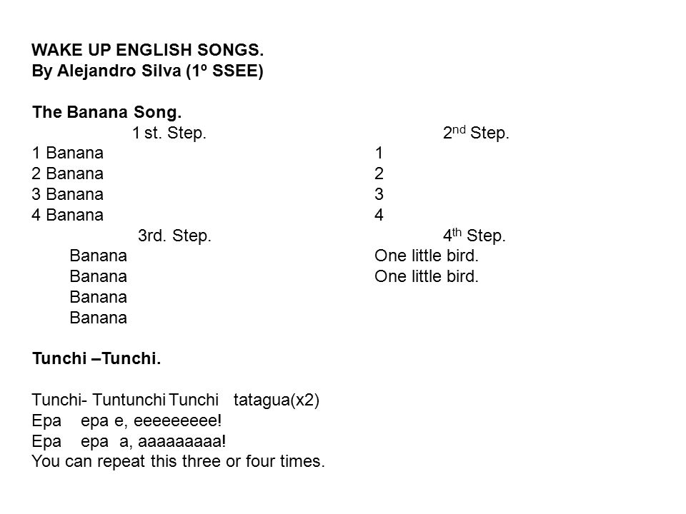 WAKE UP ENGLISH SONGS. By Alejandro Silva (1º SSEE) The Banana Song. 1 st. Step. 2nd Step. 1 Banana 1.