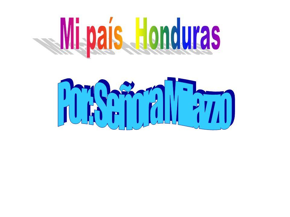 Mi país Honduras Por: Señora Milazzo