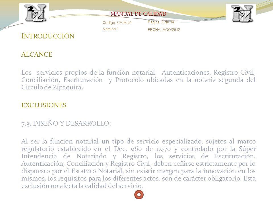 MANUAL DE CALIDAD Código: CA-M-01. Página 3 de 14. Versión 1. FECHA: AGO/2012. INTRODUCCIÓN. ALCANCE.
