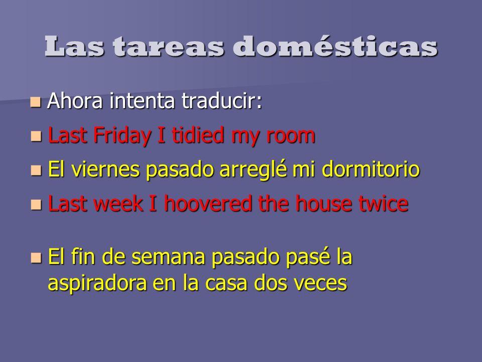 Las tareas domésticas Ahora intenta traducir: