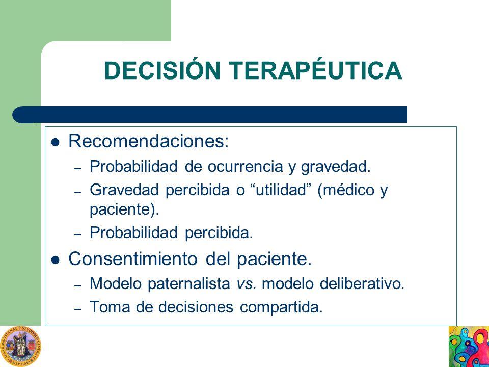 DECISIÓN TERAPÉUTICA Recomendaciones: Consentimiento del paciente.