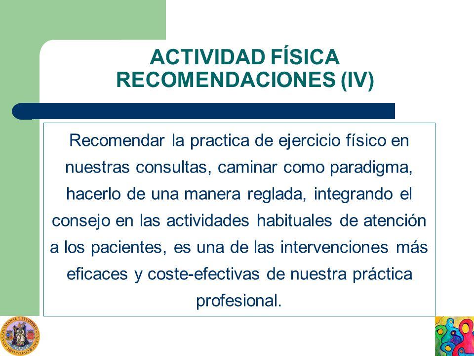 ACTIVIDAD FÍSICA RECOMENDACIONES (IV)
