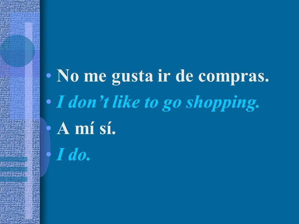 No me gusta ir de compras.