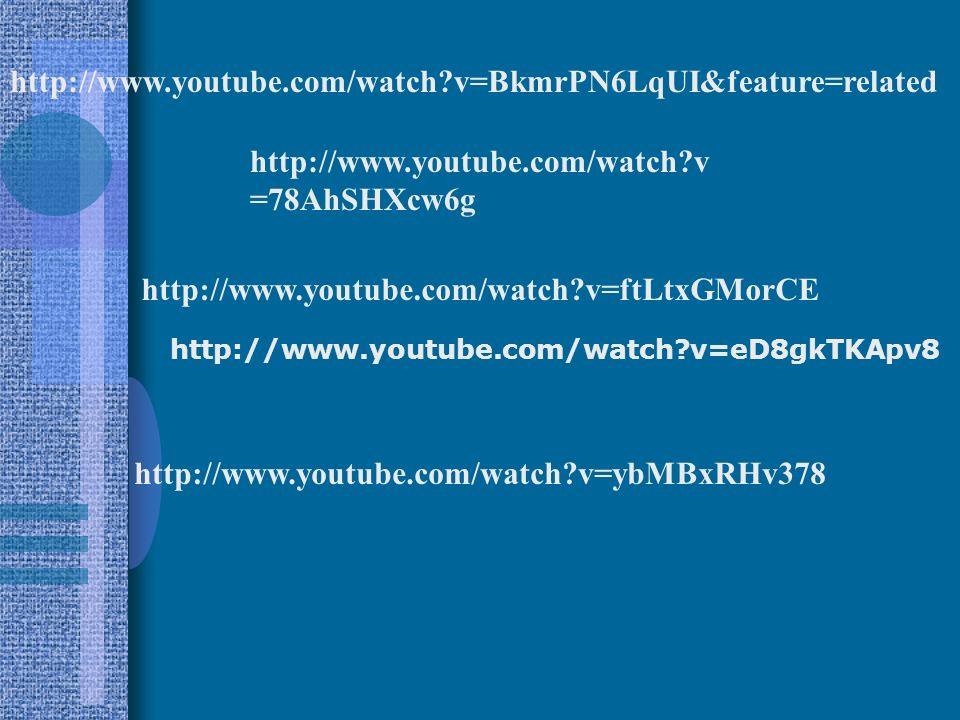 http://www.youtube.com/watch v=BkmrPN6LqUI&feature=related http://www.youtube.com/watch v=78AhSHXcw6g.