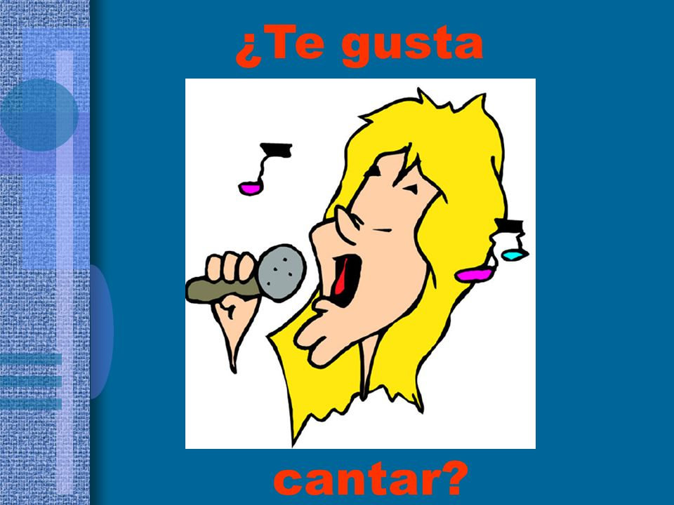 ¿Te gusta cantar