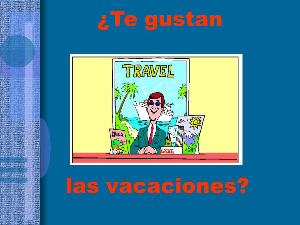 ¿Te gustan las vacaciones