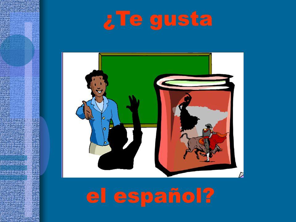 ¿Te gusta el español