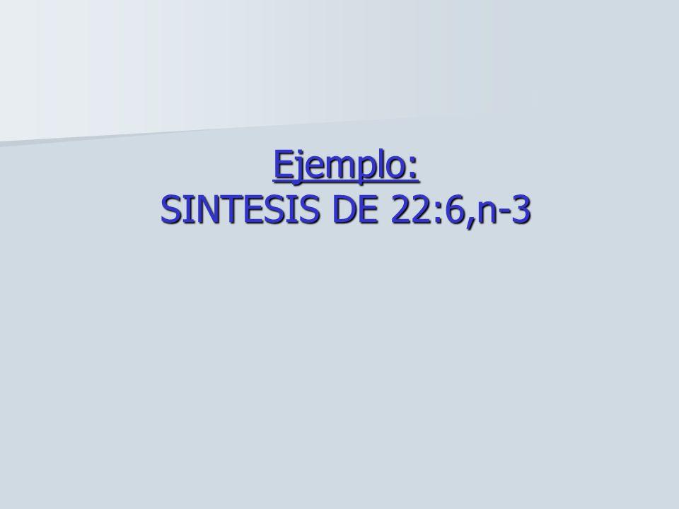 Ejemplo: SINTESIS DE 22:6,n-3