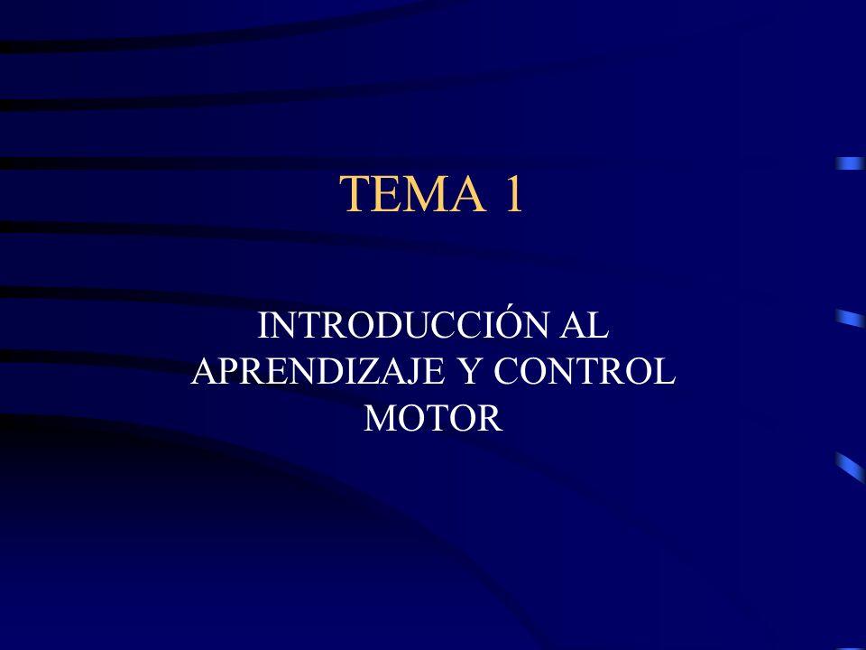 INTRODUCCIÓN AL APRENDIZAJE Y CONTROL MOTOR