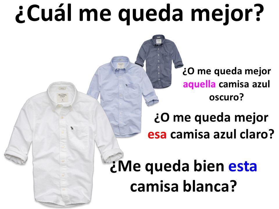 ¿Cuál me queda mejor ¿Me queda bien esta camisa blanca