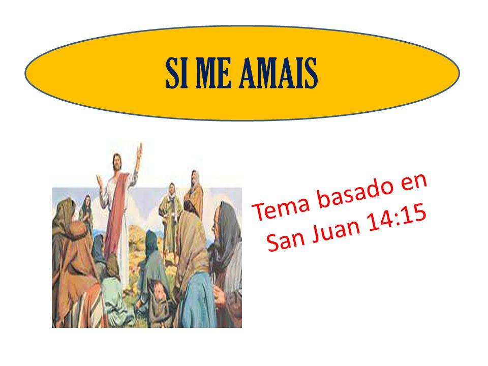 Tema basado en San Juan 14:15
