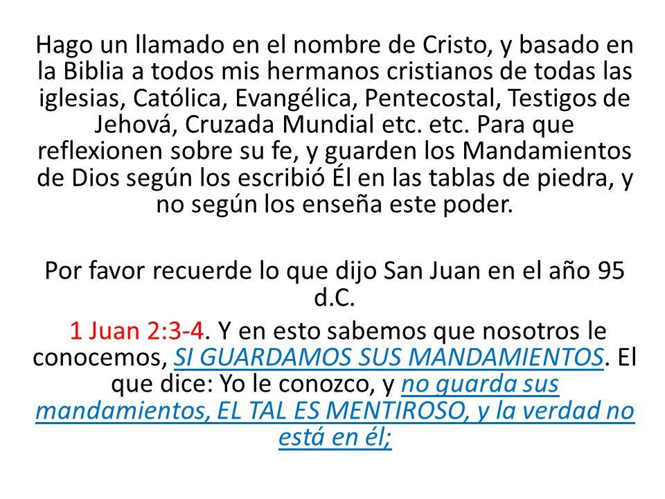 Por favor recuerde lo que dijo San Juan en el año 95 d.C.