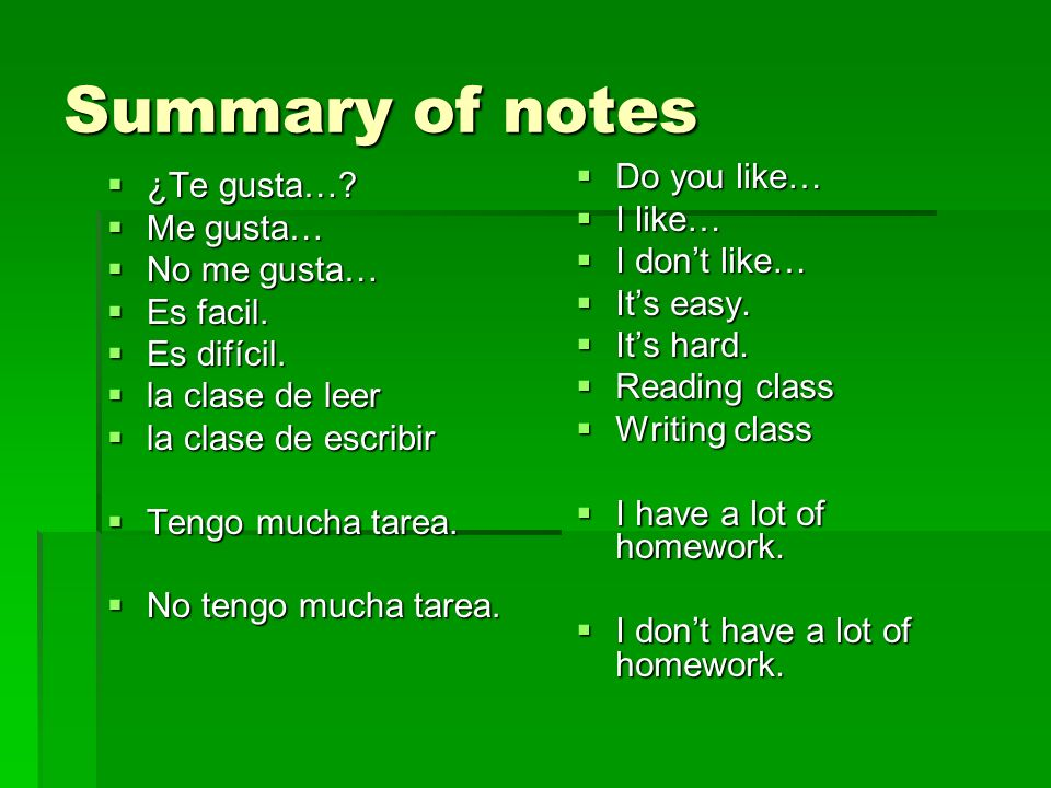 Summary of notes Do you like… ¿Te gusta… I like… Me gusta…