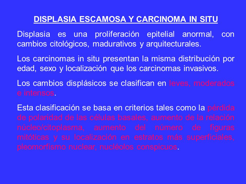 DISPLASIA ESCAMOSA Y CARCINOMA IN SITU