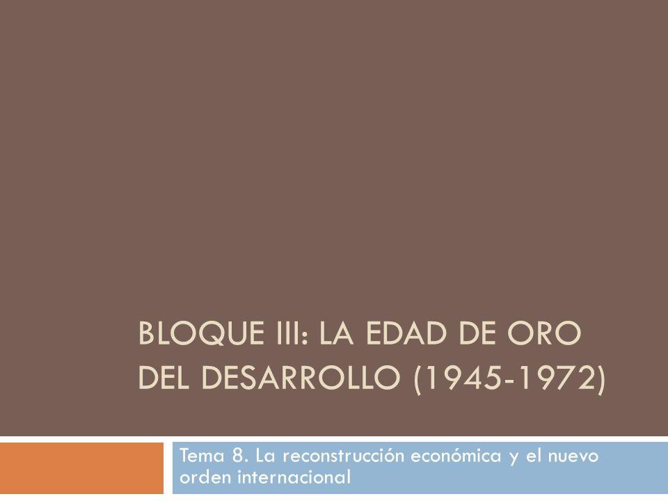 Bloque III: La edad de oro del desarrollo (1945-1972)