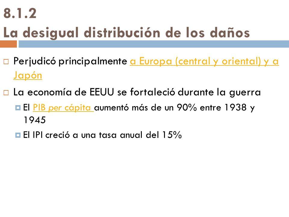 8.1.2 La desigual distribución de los daños