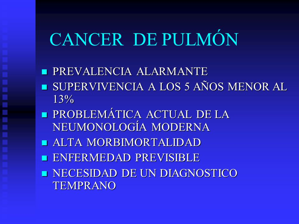 CANCER DE PULMÓN PREVALENCIA ALARMANTE
