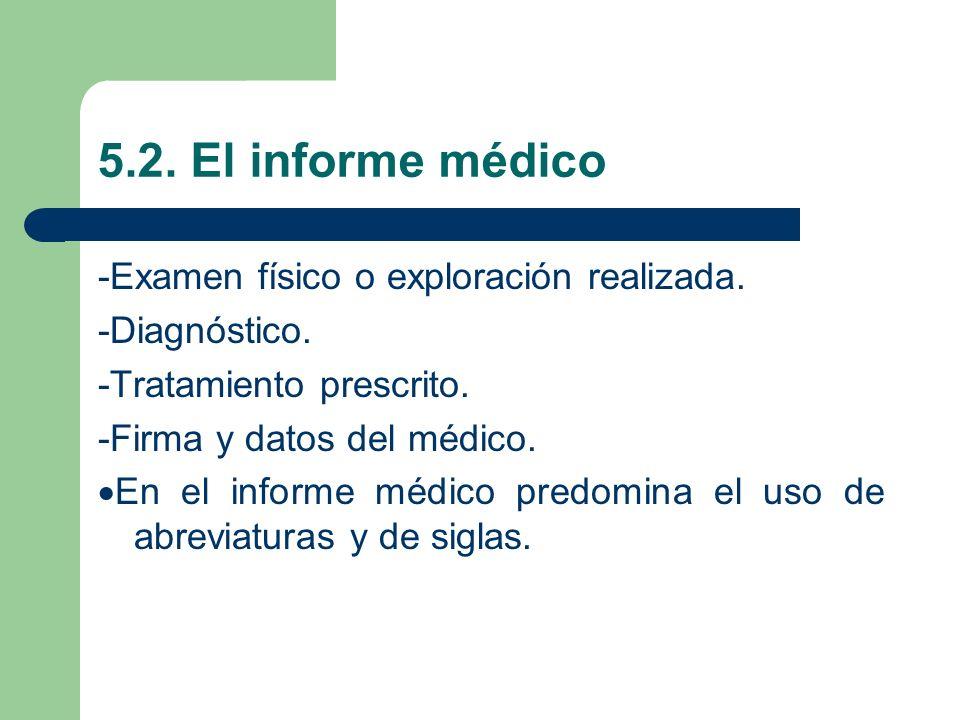 5.2. El informe médico -Examen físico o exploración realizada.