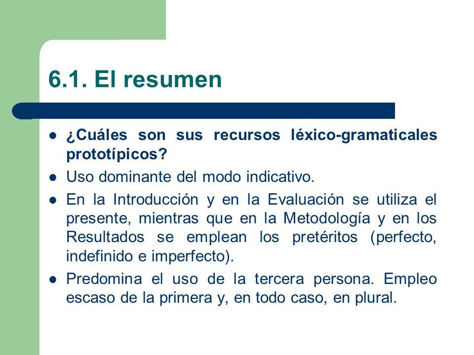 6.1. El resumen ¿Cuáles son sus recursos léxico-gramaticales prototípicos Uso dominante del modo indicativo.