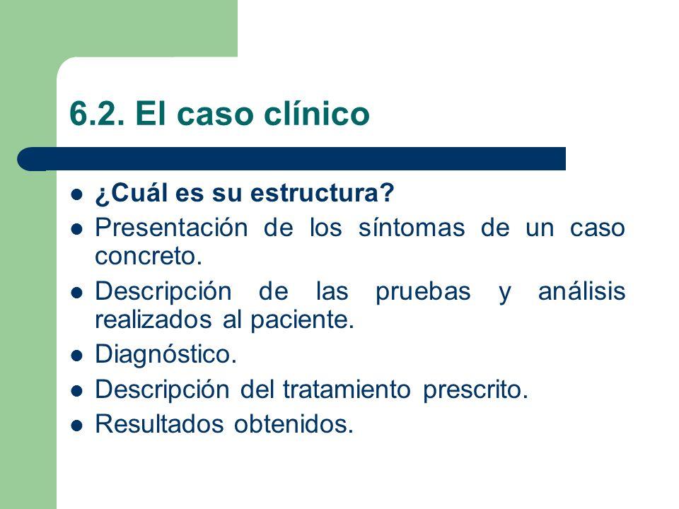6.2. El caso clínico ¿Cuál es su estructura