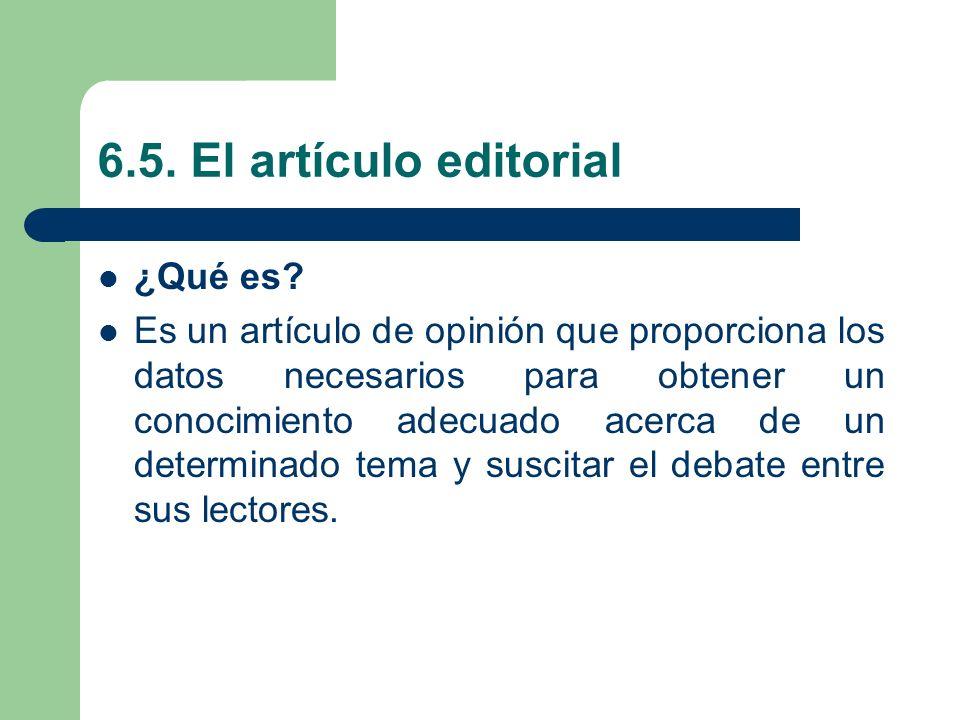 6.5. El artículo editorial ¿Qué es