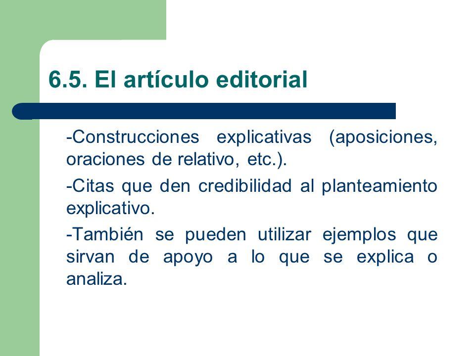 6.5. El artículo editorial -Construcciones explicativas (aposiciones, oraciones de relativo, etc.).
