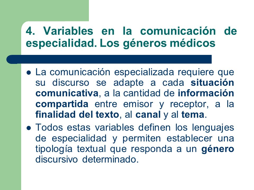 4. Variables en la comunicación de especialidad. Los géneros médicos