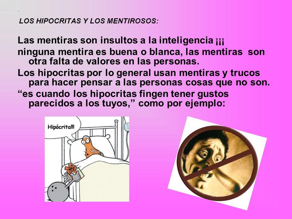 Las mentiras son insultos a la inteligencia ¡¡¡