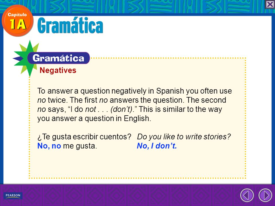 NegativesTo answer a question negatively in Spanish you often use. no twice. The first no answers the question. The second.