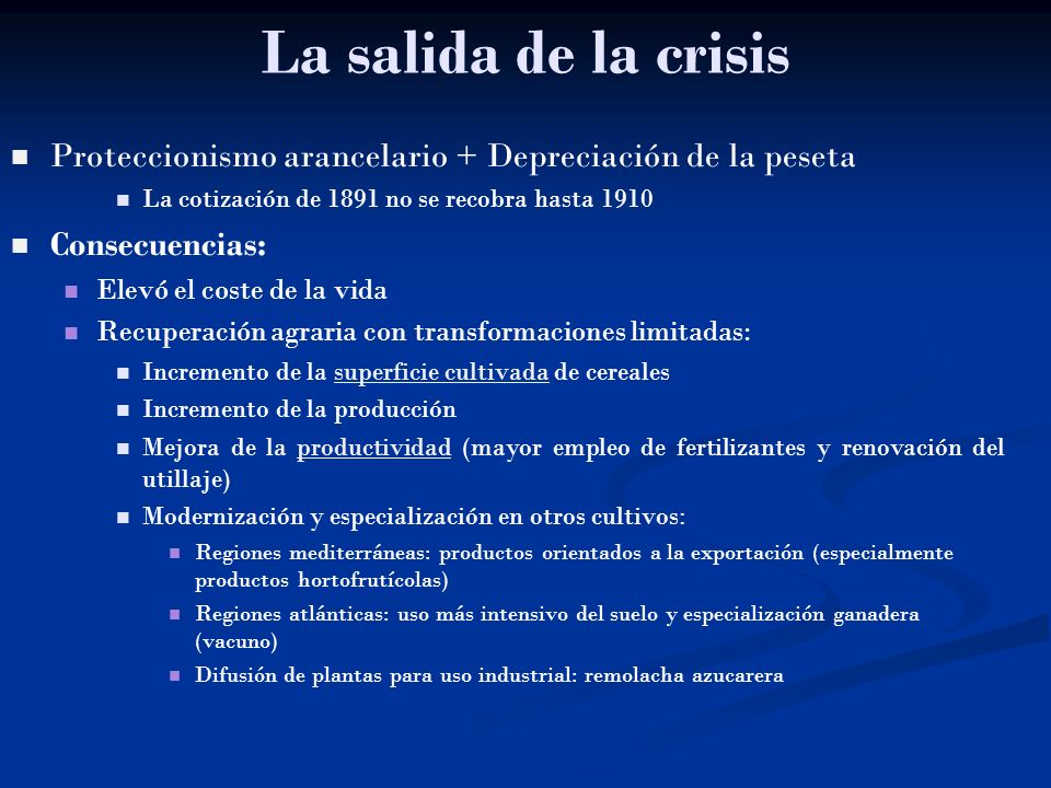 La salida de la crisis Proteccionismo arancelario + Depreciación de la peseta. La cotización de 1891 no se recobra hasta 1910.