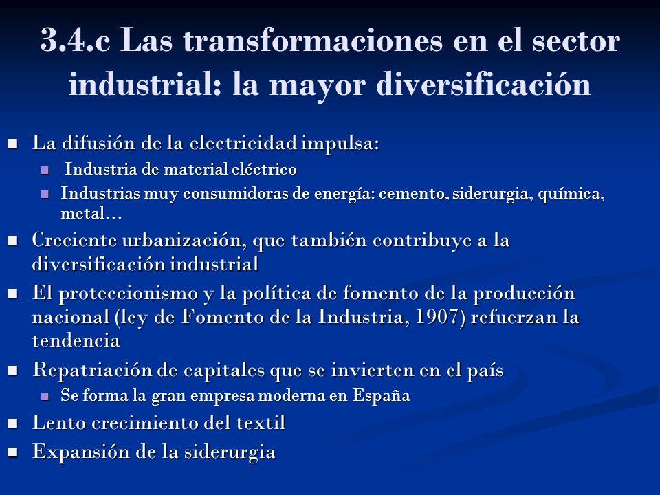 3.4.c Las transformaciones en el sector industrial: la mayor diversificación