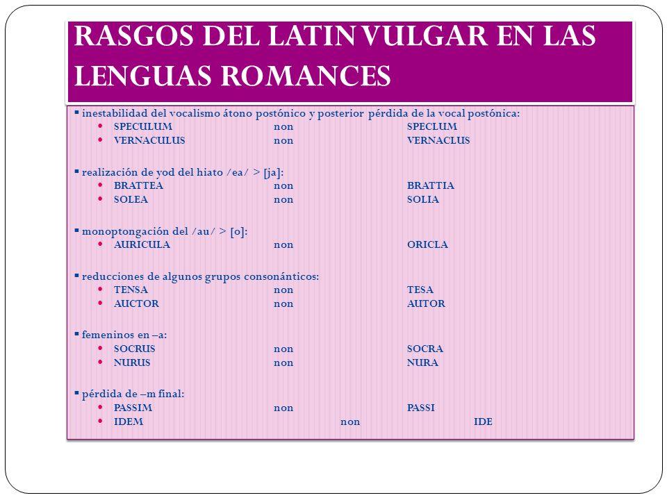 RASGOS DEL LATIN VULGAR EN LAS LENGUAS ROMANCES