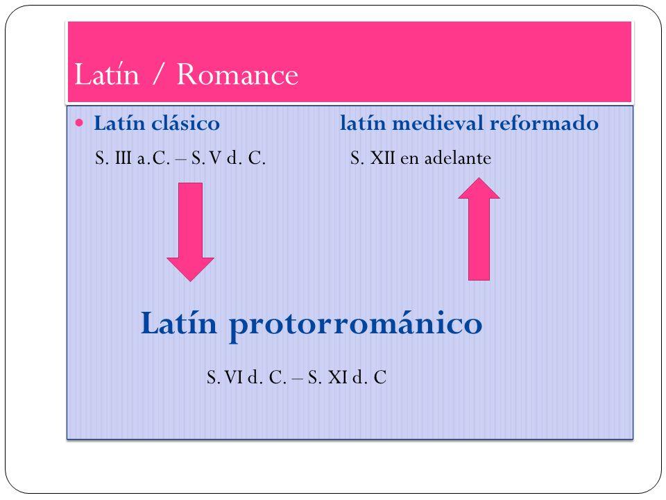 Latín / Romance Latín protorrománico S. VI d. C. – S. XI d. C