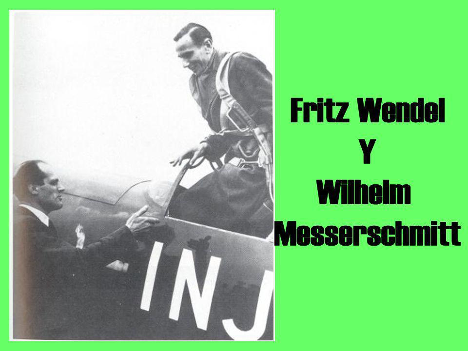 Fritz Wendel Y Wilhelm Messerschmitt
