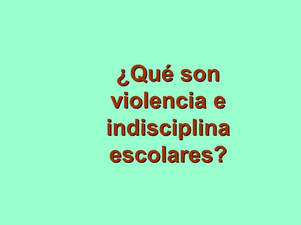 ¿Qué son violencia e indisciplina escolares