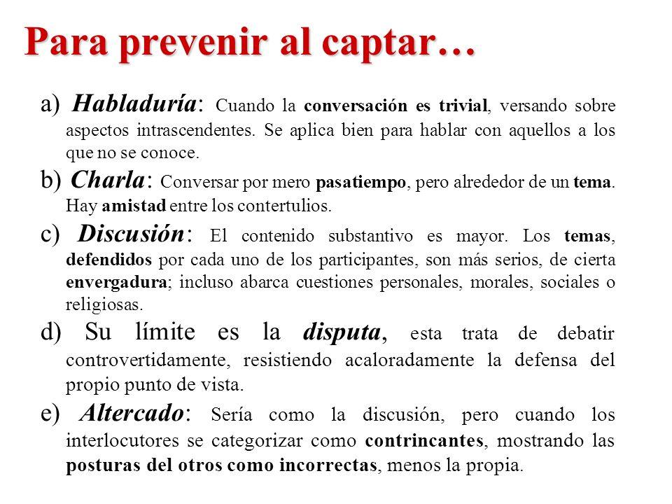 Para prevenir al captar…