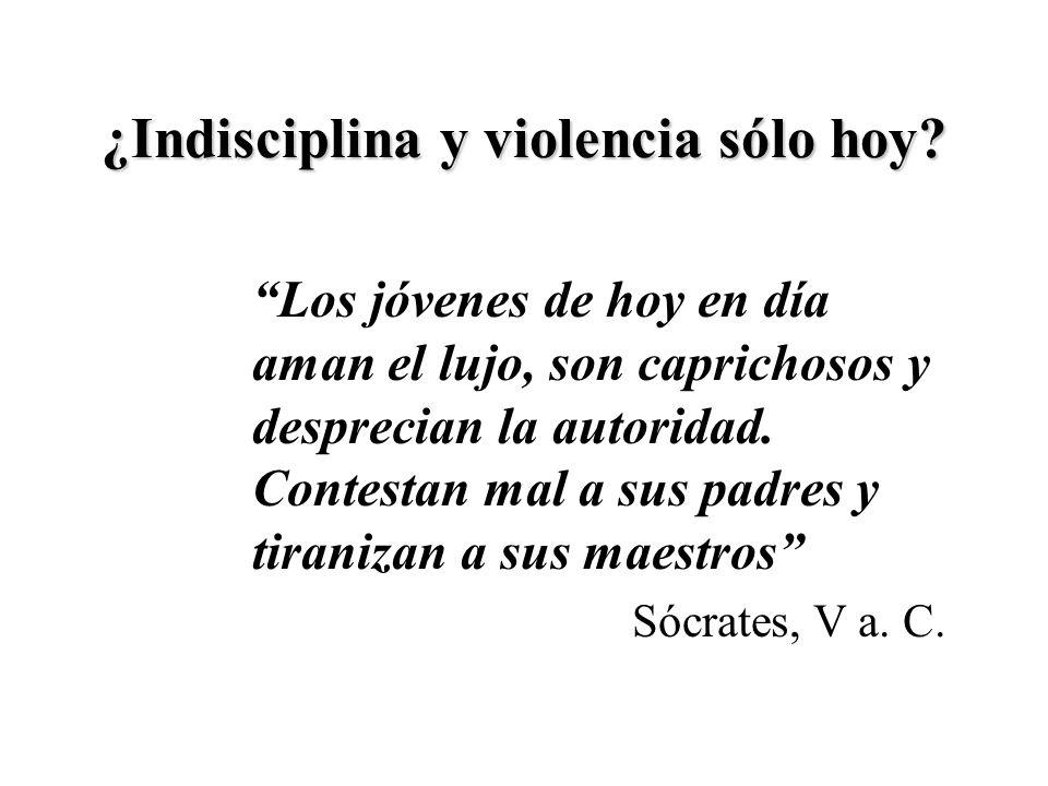 ¿Indisciplina y violencia sólo hoy