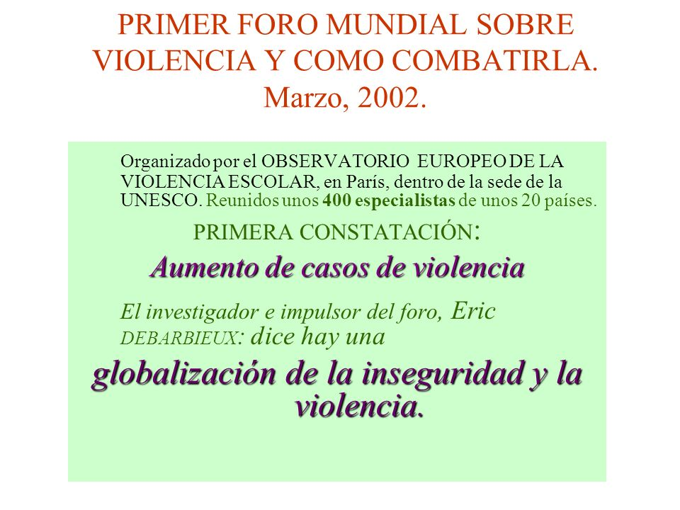 PRIMER FORO MUNDIAL SOBRE VIOLENCIA Y COMO COMBATIRLA. Marzo, 2002.