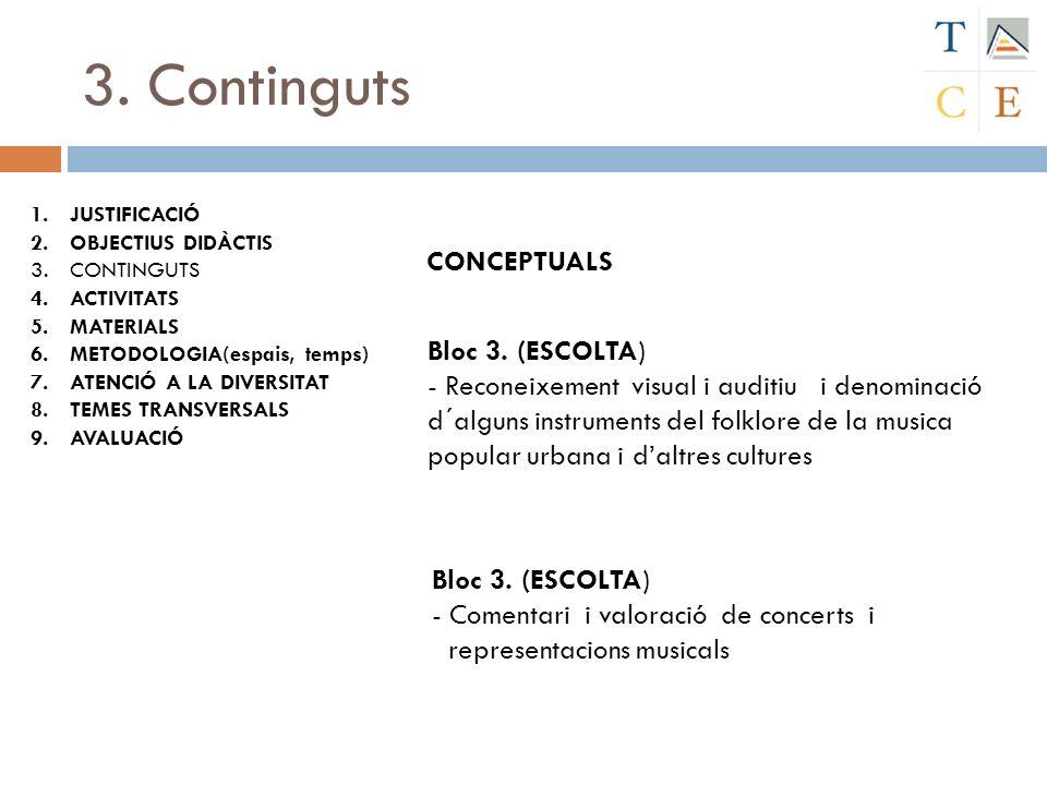3. Continguts CONCEPTUALS Bloc 3. (ESCOLTA)