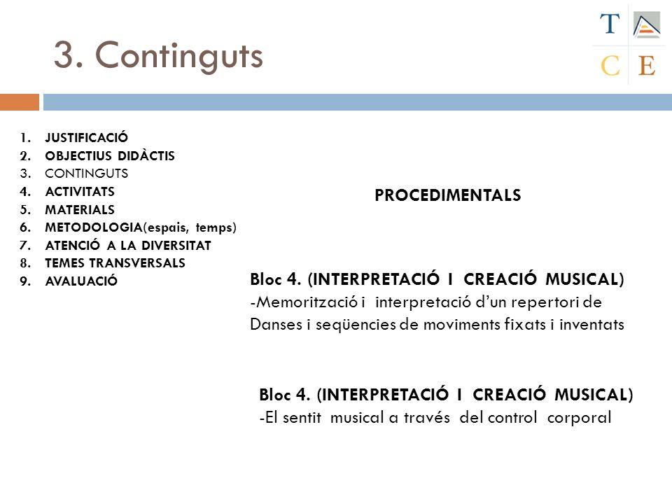 3. Continguts PROCEDIMENTALS Bloc 4. (INTERPRETACIÓ I CREACIÓ MUSICAL)