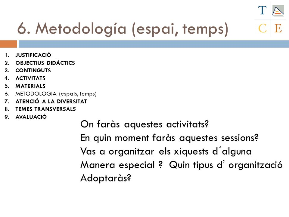 6. Metodología (espai, temps)