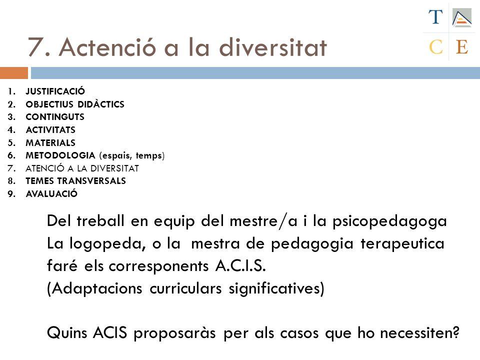 7. Actenció a la diversitat