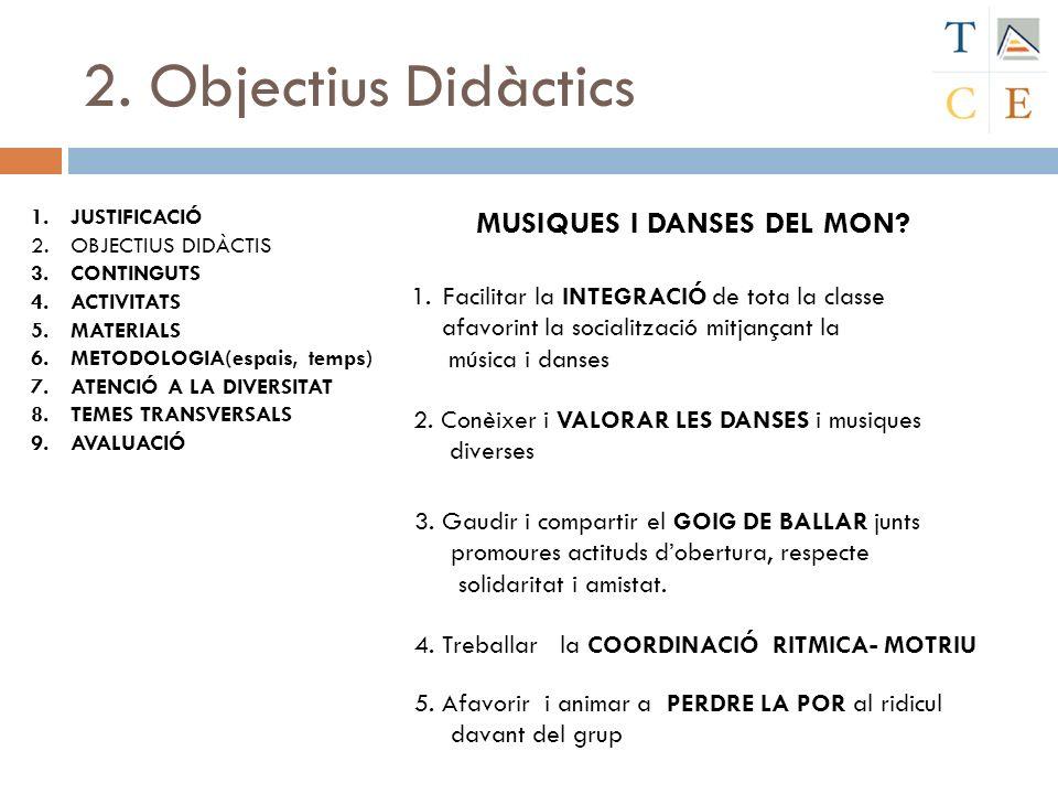 2. Objectius Didàctics MUSIQUES I DANSES DEL MON