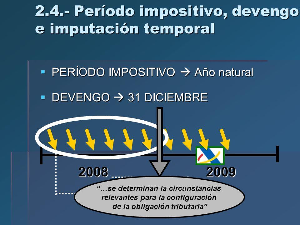 2.4.- Período impositivo, devengo e imputación temporal